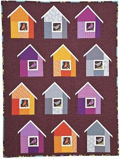 Neighborhood Quilt by Elizabeth Hartman....I'd like to do dog houses instead of bird houses