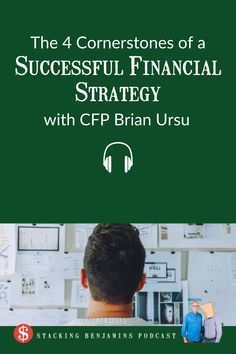 The 4 Cornerstones of a Successful Financial Strategy (with CFP Brian Ursu) Certified Financial Planner, Financial Planning, Financial Statement, On Today, Going To Work, Finance, Advice, Success, This Or That Questions