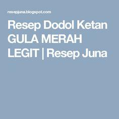 Resep Dodol Ketan GULA MERAH LEGIT | Resep Juna