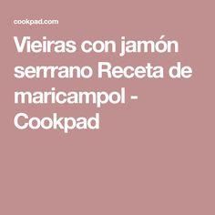 Vieiras con jamón serrrano Receta de maricampol - Cookpad