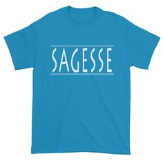 SAGESSE! Short sleeve t-shirt