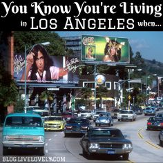 You Know You're Living in Los Angeles When... (Things only LA residents will understand!)