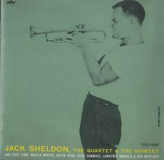 Jack Sheldon - The Quartet & The Quintet