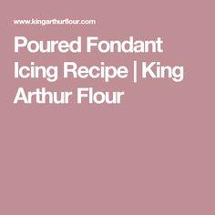 Poured Fondant Icing Recipe | King Arthur Flour