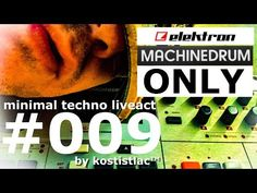 Techno minimal liveact no 9 Kostistlac Elektron Machinedrum UW Shameless Music, Minimal Techno, Music Promotion, Music Albums, My Music, Drums, Acting, Live, Youtube