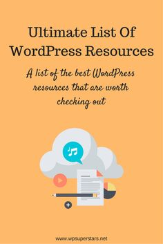 The ultimate list of WordPress resources // A list of the best WordPress resources that are worth checking out. Bookmark this one for later.