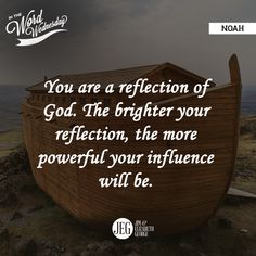 Be a Noah to your generation!