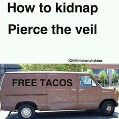How to kidnap Pierce The Veil Muhwahahahahhahahahhahahahahhahahahhahaha CX