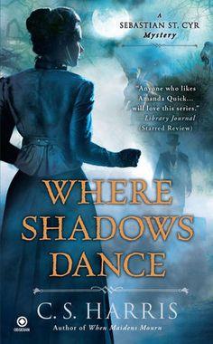 Where Shadows Dance (Sebastian St. Cyr #6) by C.S. Harris