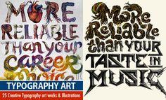 25 Creative Typography art works and Typography Illustrations. Read full article: http://webneel.com/typography-art | more http://webneel.com/typography | Follow us www.pinterest.com/webneel