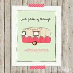 INSTANT DOWNLOAD, Just Passing Through, Scripture Printable, Hebrews 14:13, Camper, No. 291