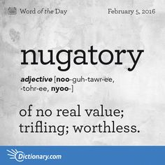 Today's Word of the Day is nugatory. Learn its definition, pronunciation, etymology and more. Join over 19 million fans who boost their vocabulary every day.