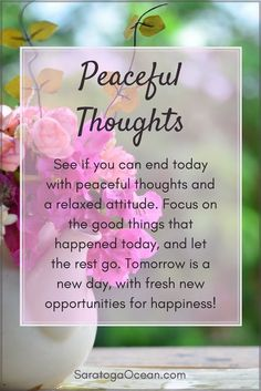 You can end each day in peace by letting go of the day and relaxing. After a good night's sleep, you have a great day to look forward to tomorrow! Peace Quotes, Faith Quotes, Wisdom Quotes, Words Quotes, Life Quotes, Sayings, Positive Affirmations Quotes, Morning Affirmations, Affirmation Quotes