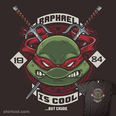 """Raph is Cool but Crude"" by Crystal Fontan aka Bamboota.   Raphael TMNT design"