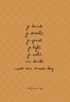 """Quotes, spreuk, gedicht, woonkaarten, poster, mooie dag, made by Huis van """"Mijn"""""""