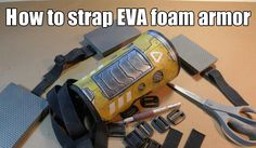 How to strap EVA foam armor