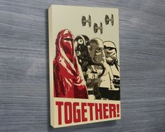 TOGETHER STAR WARS POSTER $26.00–$741.00 his canvas artwork is depicted with the Star Wars movie poster, Together!, which is inspired by the original WWII vintage propaganda poster. As with all art on this site, we offer these prints as stretched canvas prints, framed print, rolled or paper print or wall stickers / decals. http://www.canvasprintsaustralia.net.au/ #giftsfordad #photostocanvasonline
