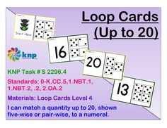 """Loop Cards (Up to 20)"" - I can match a quantity up to 20, shown five-wise or pair-wise, to a numeral. Supports learning Common Core Standards: 0-K.CC.5,1.NBT.1, 1.NBT.2, .2, 2.OA.2 [KNP Task # S 2296.4]"