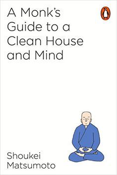 A Monk's Guide to a Clean House and Mind by Shoukei Matsu... https://www.amazon.com/dp/B073W2K7HT/ref=cm_sw_r_pi_dp_U_x_c9e9AbSBFA5ZD