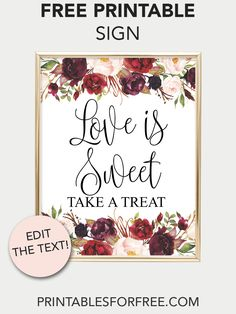 Love is Sweet Printable Sign (Marsala Floral) - Printables for Free Wedding Tags, Free Wedding, Perfect Wedding, Wedding Ideas, Free Printable Wedding Invitations, Printable Place Cards, Invitation Ideas, Floral Printables, Free Printables