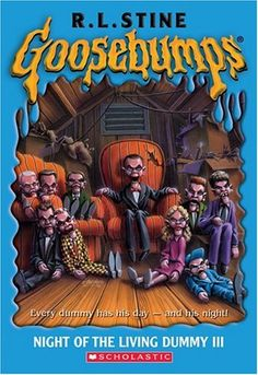 Night of the Living Dummy III (Book 40) by R. L. Stine - the Goosebumps series was the No. 15 most banned and challenged title 1990-1999