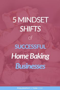 5 Mindset Shifts of Successful Home Bakery Owners Home Bakery Business, Baking Business, Cake Business, Writing A Business Plan, Business Planning, Business Ideas, Baking Secrets, Baking Tips, Opening A Bakery