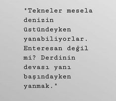 Aynı biz gibi.. Favorite Quotes, Best Quotes, Beautiful Words, Cool Words, Karma, Sentences, The Dreamers, Qoutes, Literature
