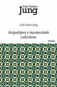 Arquetipos e inconsciente colectivo - Carl G. Jung