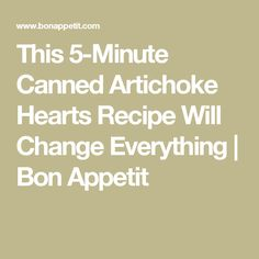 This 5-Minute Canned Artichoke Hearts Recipe Will Change Everything   Bon Appetit Artichoke Heart Recipes, Canned Artichoke Hearts, Grilled Artichoke, Friends Hanging Out, Farmers Market Recipes, Chicken Cutlets, Good Enough To Eat, Roasted Chicken