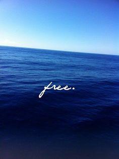 The sea sets me free. -S