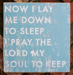 This is the prayer we said at bedtime when we were small..