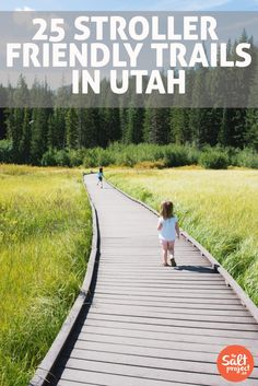 25 Stroller Friendly Trails in Utah | The Salt Project | Things to do in Utah with kids