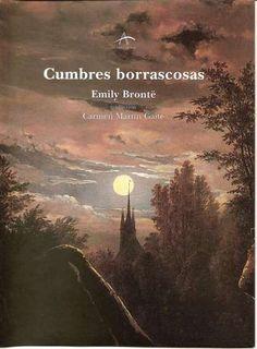Cumbres borrascosas, de Emily Brontë. Convertida en una de las novelas más indiscutibles del siglo XIX, tuvo una acogida decepcionante cuando se publicó en 1847, pues los lectores victorianos se sintieron incomodados por lo que consideraron una descripción demasiado cruda de pasiones sin control. Al igual que Jane Eyre, de Charlotte Brontë, Cumbres borrascosas se basa en la tradición de novela gótica de finales del XVIII, con apariciones sobrenaturales, noches sin luna y efectos de misterio. Emily Bronte, Charlotte Bronte, Good Books, Books To Read, My Books, Enough Book, World Of Books, Book Cover Design, Book Collection