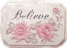 """Shabby Vintage Altered Plaque - """"Believe""""  Hand Painted Pink Roses"""
