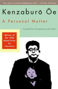 Highly recommended: a personal matter by one of my favorite authors, Kenzaburo Oe. I was a Japanese literature major in college - go figure. Book Club Recommendations, Books To Read, My Books, Japanese Literature, Nobel Prize Winners, 50 Words, Reading Groups, So Little Time, Novels