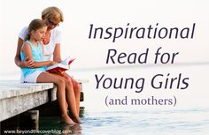 Inspirational Reads for Young Girls (and their mothers) | www.beyondthecoverblog.com