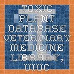 Toxic Plant Database - Veterinary Medicine Library, UIUC