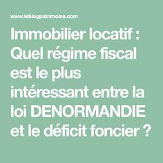 Immobilier locatif : Quel régime fiscal est le plus intéressant entre la loi DENORMANDIE et le déficit foncier ? Placement Financier, Assurance Vie, Real Estate Investing, Investing