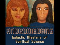 Andromedans ~ Spiritual Scientists of this Universe - YouTube