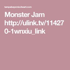 Monster Jam   http://ulink.tv/114270-1wnxiu_link