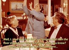 """Physical comedy. 