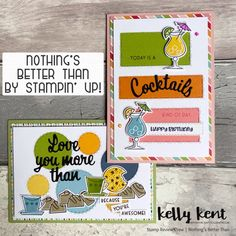 Stamp Review Crew | Nothing's Better Than – kelly kent Happy Birthday Love, Pretty Fonts, Cards For Friends, Love You More Than, Cute Images, You're Awesome, Birthday Greetings, Stampin Up, Card Making
