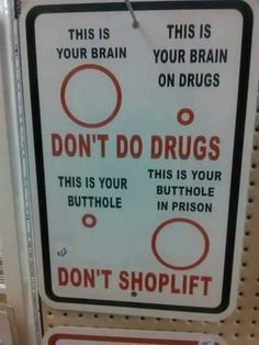 Don't do drugs. Don't shoplift.