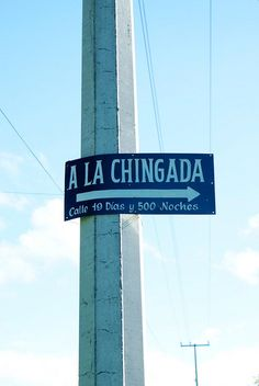 a la chingada. this way, please.