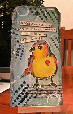 Dawn T ~ because it has a song tag Atc Cards, Bird Cards, Card Tags, Gift Tags, Tim Holtz, Art Trading Cards, Mixed Media Cards, Images Vintage, Crazy Bird