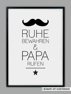 "Bild mit coolem Spruch ""Ruhe bewahren & Papa rufen"", Held / Poster with cool saying by Smart-Art-Kunstdrucke via DaWanda.com"
