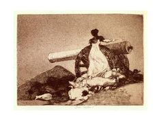 What Courage De Goya - Yahoo Image Search Results  This is another one that I thought was perfect in person. The woman is standing over the futility of war.