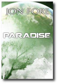 Paradise by Jon Fore - a fascinating and thought-provoking novel!