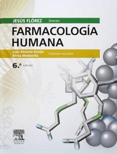 Farmacología humana / director, Jesús Flórez ; directores asociados, Juan Antonio Armijo, África Mediavilla