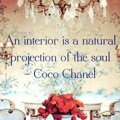 """An interior is a natural projection of the soul"" - coco channel"